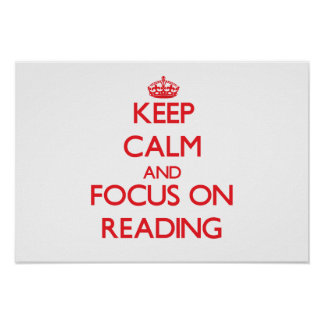 Keep Calm and focus on Reading Print