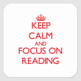 Keep Calm and focus on Reading Square Sticker