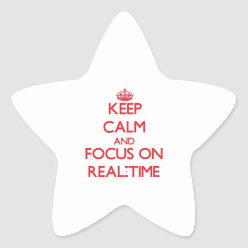 Keep Calm and focus on Real-Time Star Sticker
