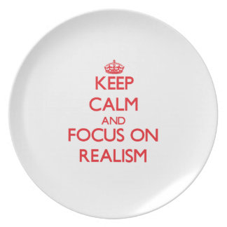 Keep Calm and focus on Realism Plate