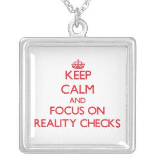 Keep Calm and focus on Reality Checks Custom Necklace