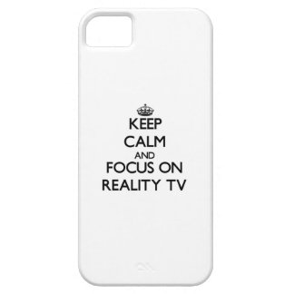 Keep Calm and focus on Reality Tv iPhone 5 Covers