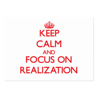 Keep Calm and focus on Realization Business Card