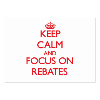 Keep Calm and focus on Rebates Business Cards