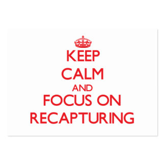 Keep Calm and focus on Recapturing Business Card