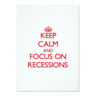 Keep Calm and focus on Recessions Personalized Invite