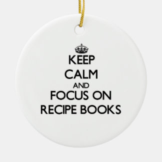 Keep Calm and focus on Recipe Books Christmas Ornaments