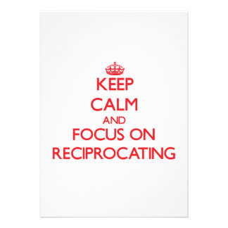 Keep Calm and focus on Reciprocating Invitation