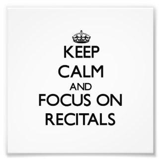 Keep Calm and focus on Recitals Art Photo