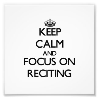 Keep Calm and focus on Reciting Art Photo