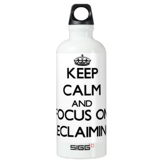Keep Calm and focus on Reclaiming SIGG Traveler 0.6L Water Bottle