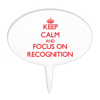 Keep Calm and focus on Recognition Cake Topper