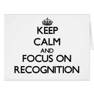 Keep Calm and focus on Recognition Greeting Card