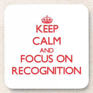 Keep Calm and focus on Recognition Coasters