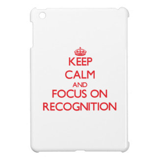 Keep Calm and focus on Recognition Case For The iPad Mini