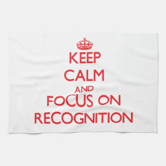 Keep Calm and focus on Recognition Hand Towels