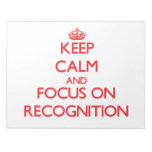 Keep Calm and focus on Recognition Note Pads