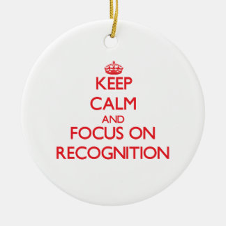 Keep Calm and focus on Recognition Ornaments