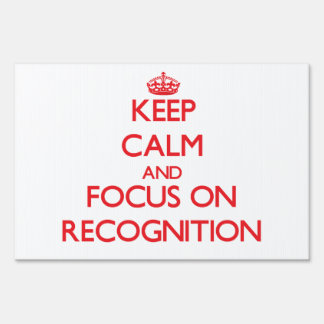 Keep Calm and focus on Recognition Yard Sign