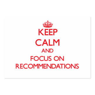 Keep Calm and focus on Recommendations Large Business Cards (Pack Of 100)