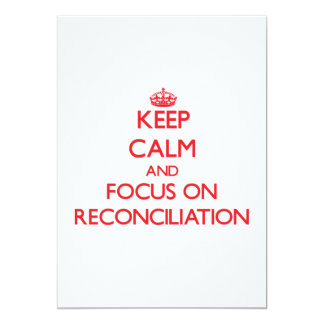 """Keep Calm and focus on Reconciliation 5"""" X 7"""" Invitation Card"""