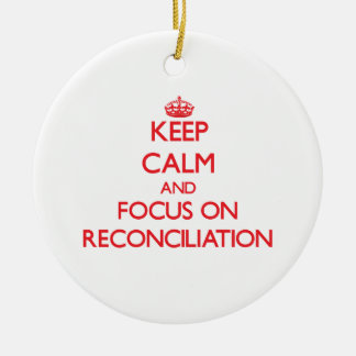Keep Calm and focus on Reconciliation Double-Sided Ceramic Round Christmas Ornament