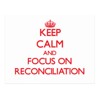 Keep Calm and focus on Reconciliation Postcard
