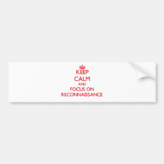 Keep Calm and focus on Reconnaissance Bumper Stickers