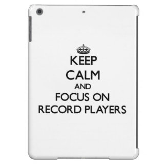 Keep Calm and focus on Record Players iPad Air Cover