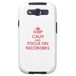 Keep Calm and focus on Recorders Galaxy S3 Cases