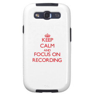 Keep Calm and focus on Recording Galaxy SIII Case