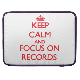 Keep Calm and focus on Records MacBook Pro Sleeve