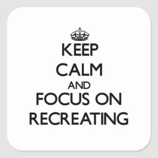 Keep Calm and focus on Recreating Stickers