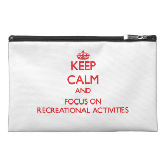 Keep Calm and focus on Recreational Activities Travel Accessories Bags