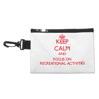 Keep Calm and focus on Recreational Activities Accessories Bags