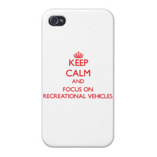 Keep Calm and focus on Recreational Vehicles Cases For iPhone 4