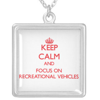 Keep Calm and focus on Recreational Vehicles Pendants