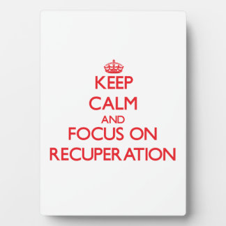 Keep Calm and focus on Recuperation Plaque