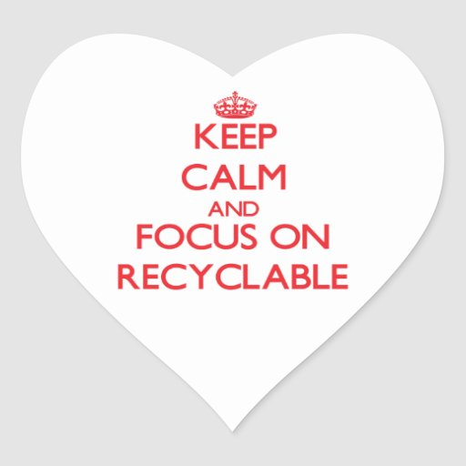 Keep Calm and focus on Recyclable Heart Stickers