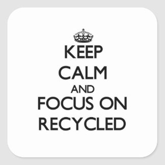 Keep Calm and focus on Recycled Square Sticker