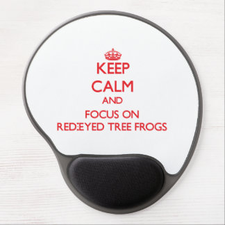 Keep calm and focus on Red-Eyed Tree Frogs Gel Mouse Pad