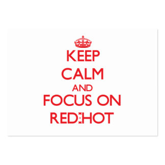 Keep Calm and focus on Red-Hot Large Business Cards (Pack Of 100)