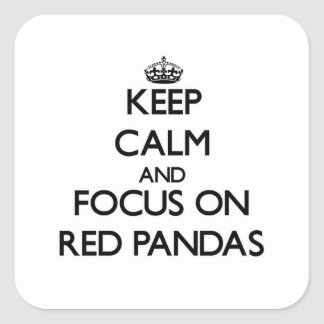 Keep calm and focus on Red Pandas Square Sticker