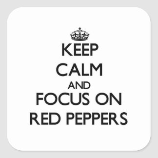 Keep Calm and focus on Red Peppers Square Sticker
