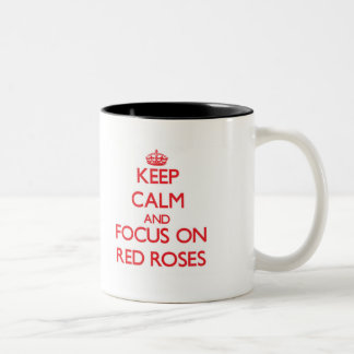 Keep Calm and focus on Red Roses Two-Tone Coffee Mug