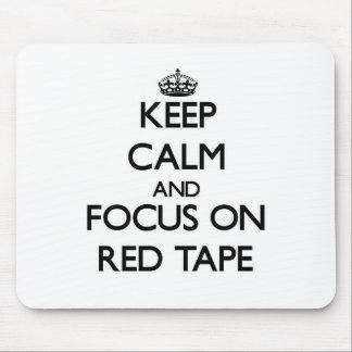 Keep Calm and focus on Red Tape Mouse Pad