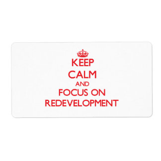 Keep Calm and focus on Redevelopment Shipping Label