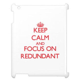 Keep Calm and focus on Redundant iPad Covers
