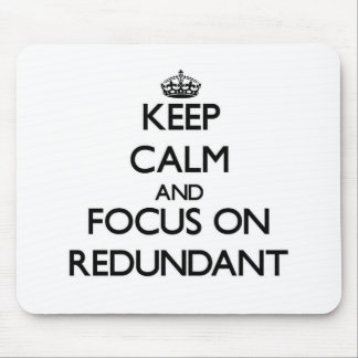 Keep Calm and focus on Redundant Mouse Pad