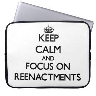 Keep Calm and focus on Reenactments Computer Sleeve
